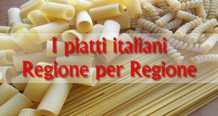 I piatti italiani più desiderati regione per regione